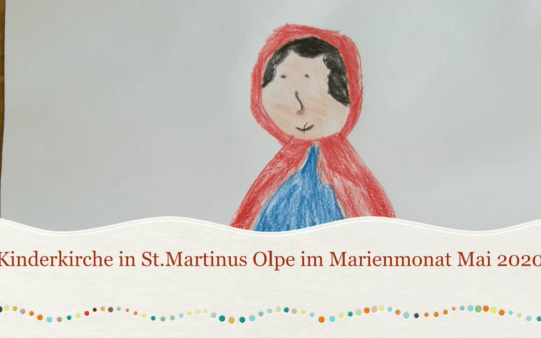 Video: Kinderkirche St. Martinus Olpe im Marienmonat Mai 2020